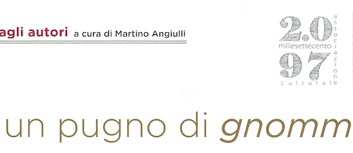 Per un pugno di gnòmmeri. Una chiacchierata di fine agosto con Maria Sofia Sabato e Dino Angelini